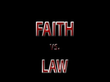 Faith vs Law