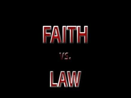 Faith vs Law