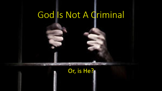 God is Not a Criminal