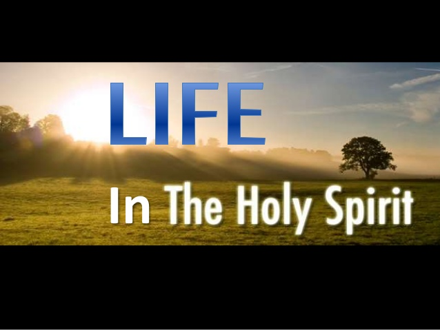 life-in-the-holy-spirit-1-638